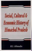 Cover of: Social, cultural, and economic history of Himachal Pradesh
