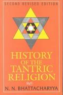Cover of: History of the Tantric Religion: An Historical, Ritualistic, and Philosophical Study | N. N. Bhattacharyya
