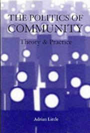 Cover of: The politics of community | Adrian Little