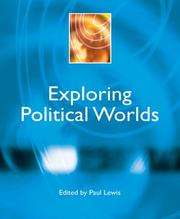 Cover of: Exploring Political Worlds (Power, Dissent, Equality: Understanding Contemporary Politics)
