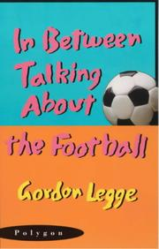 Cover of: In between talking about the football