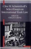 Cover of: Clive M. Schmitthoff's select essays on international trade law