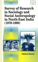 Cover of: Survey of research in sociology and social anthropology in North-East India