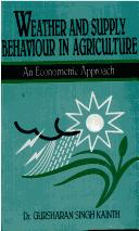 Cover of: Weather and supply behaviour in agriculture