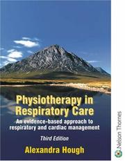 Cover of: Physiotherapy in Respiratory Care | Alexandra Hough