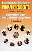 Cover of: Commissions and Omissions by Indian Presidents and Conflicts with the Prime Minister Under the Constitution