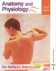 Cover of: Anatomy And Physiology For Holistic Therapists | Francesca Gould