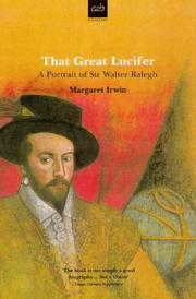 Cover of: That great Lucifer: a portrait of Sir Walter Raleigh.