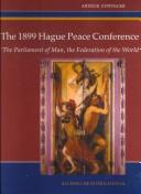 "Cover of: The First Hague Peace Conference of 1899:""The Parliament of Man, the Federation of the World"""