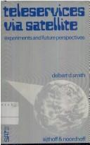 Cover of: Teleservices Via Satellites (Via Satellite) | Delbert D. Smith