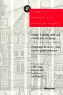 Cover of: Changes in Society, Crime, and Criminal Justice in Europe | Belgium) International Course in Criminology 1994 (Louvain