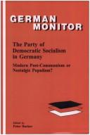 Cover of: THE PARTY OF DEMOCRATIC SOCIALISM IN GERMANY. Modern Post-Communism or Nostalgic Populism?