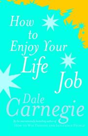 Cover of: How to Enjoy Your Life and Job