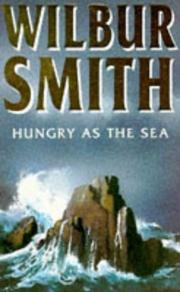 Cover of: Hungry As The Sea | Wilbur Smith