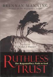 Cover of: Ruthless Trust: The Ragamuffin's Path to God