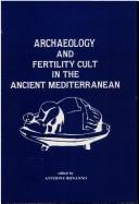 Cover of: Archaeology and Fertility Cult in the Ancient Mediterranean