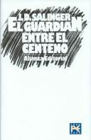 Cover of: El Guardian Entre El Centeno/ The Catcher in the Rye