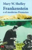 Cover of: Frankenstein O El Moderno Prometeo / Frankensteing or the Modern Prometheus