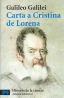 Cover of: Carta a Cristina de Lorena/ Letter to The Grand Christina: Y otros textos sobre ciencia y religion/ And Other Texts of Science and Religion (Ciencia Y Tecnica/ Science and Technique)