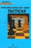 Cover of: Problemas Resueltos Sobre Tacticas/ Simple Chess Tactics (Jaque Mate)