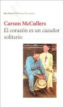 Cover of: El Corazon Es Un Cazador Solitario