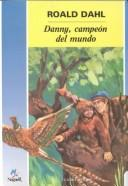 Cover of: Danny El Campeon Del Mundo/Danny, the Champion of the World (4 Vientos)