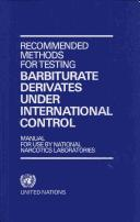 Cover of: Recommended Methods For Testing Barbiturate Derivatives Under International Control |