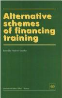 Cover of: Alternative Schemes of Financing Training
