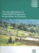 Cover of: The new generation of watershed management programmes and projects