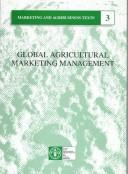 Cover of: Global agricultural marketing management
