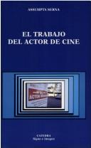 Cover of: El trabajo del actor de cine