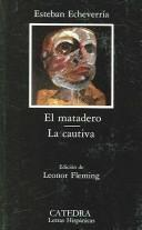 Cover of: El Matadero-La Cautiva