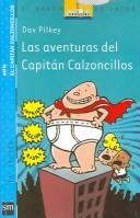 Cover of: Las Aventuras Del Capitan Calzoncillos / The Adventures of Captain Underpants