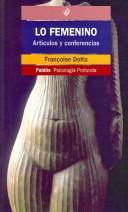 Cover of: Lo Femenino/ the Feminine: Articulos Y Conferencias / Articles and Conferences (Paidos Psicologia Profunda / Depth Psychology)