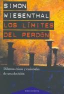 Cover of: Los Limites Del Perdon/ the Sunflower. on the Posibilities and Limits of Forgiveness