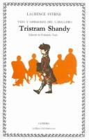 Cover of: Vida Y Opiniones Del Caballero Tristram Shandy / The Life and Opinions of Tristam Shandy Gentleman
