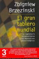 Cover of: El gran tablero mundial / The Grand Chessboard: La  supremacia estadounidense y sus imperativos geoestrategicos / American Primacy and its geostrategic ... (Estado Y Sociedad / State and Society)