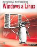 Cover of: Herramientas de Migracion de Windows a Linux / Windows Linux Migration Toolkit (Titulos Especiales / Special Titles)