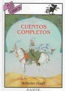 Cover of: Cuentos Completos | Wilhelm Hauff