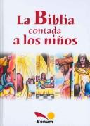 Cover of: La Biblia Contada a Los Ninos / the Bible Told to Children