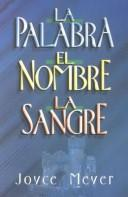 Cover of: Palabra, el Mombre, la Sangre / The Word, the Name, the Blood