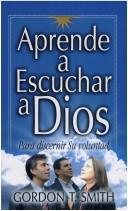 Cover of: Aprende A Escuchar A Dios / Listening to God in Times of Choice