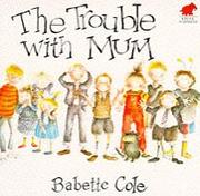Cover of: The Trouble with Mum