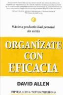 Cover of: Organizate con Eficacia/ Getting Things Done: The Art of Stress-free Productivity