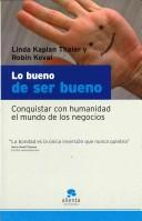 Lo Bueno De Ser Bueno/ the Power of Nice by Linda Kaplan Thaler, Robin Koval