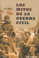Cover of: Los Mitos De La Guerra Civil/ The Myths of the Civil War
