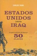 Cover of: Estados Unidos Contra Irak/ United States against Iraq: La Guerra Petrolera De Bush En 50 Claves/ The Petroleum War of Bush in 50 Keys