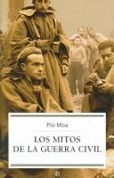 Cover of: Los mitos de la guerra civil/ The Myths of the Civil War (Historia/ History)