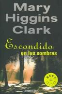 Cover of: Escondido en las sombras/ Nighttime is my Time (Best Seller) by Mary Higgins Clark