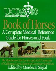 Cover of: UC Davis School of Veterinary Medicine Book of Horses | Mordecai Siegal